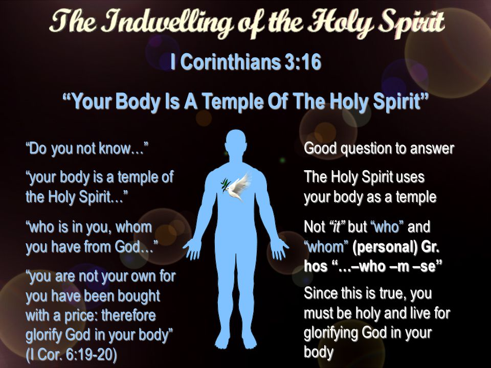 """the body is a temple Today's reading: 1 corinthians 6 1 corinthians 6:19-20 (niv) """"do you not know  that your bodies are temples of the holy spirit, who is in you, whom you have."""