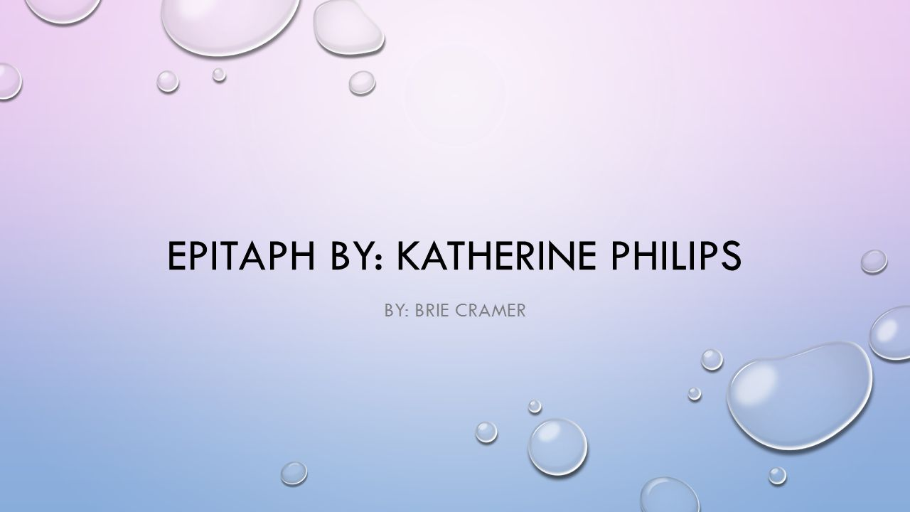 Epitaph By: Katherine Philips