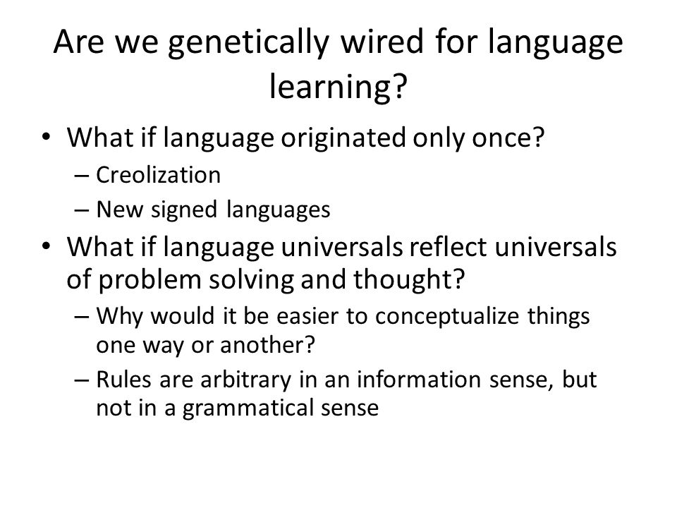 Are we genetically wired for language learning