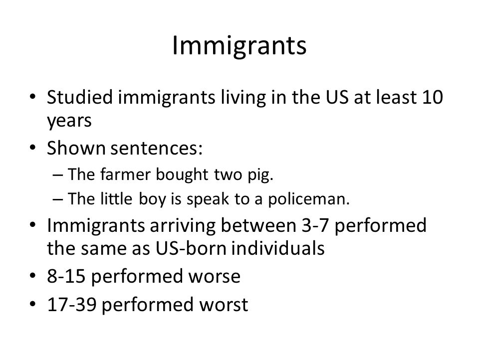 Immigrants Studied immigrants living in the US at least 10 years