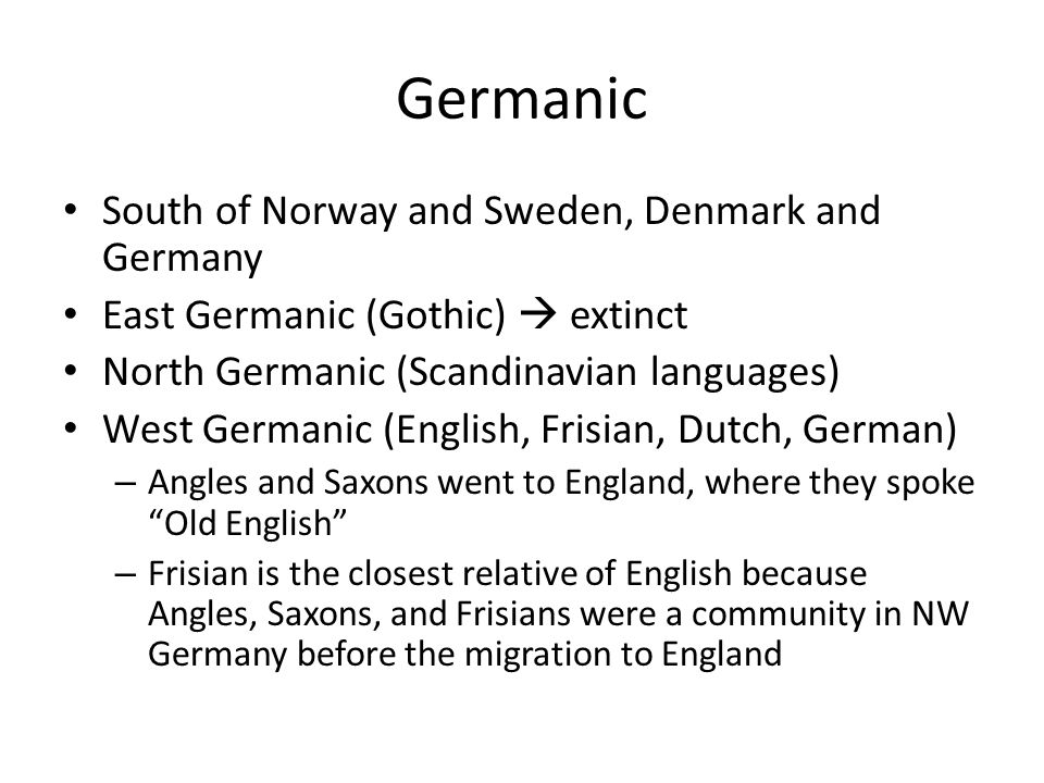 Germanic South of Norway and Sweden, Denmark and Germany