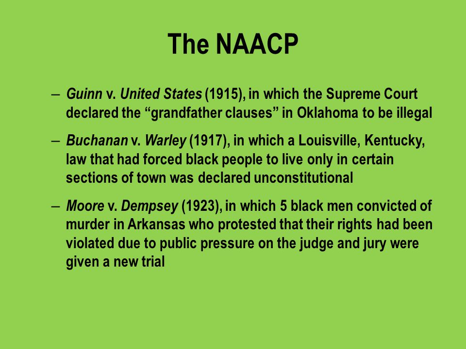 The NAACP Guinn v. United States (1915), in which the Supreme Court declared the grandfather clauses in Oklahoma to be illegal.