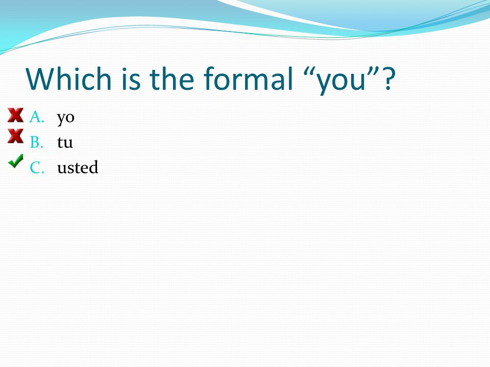 Which is the formal you