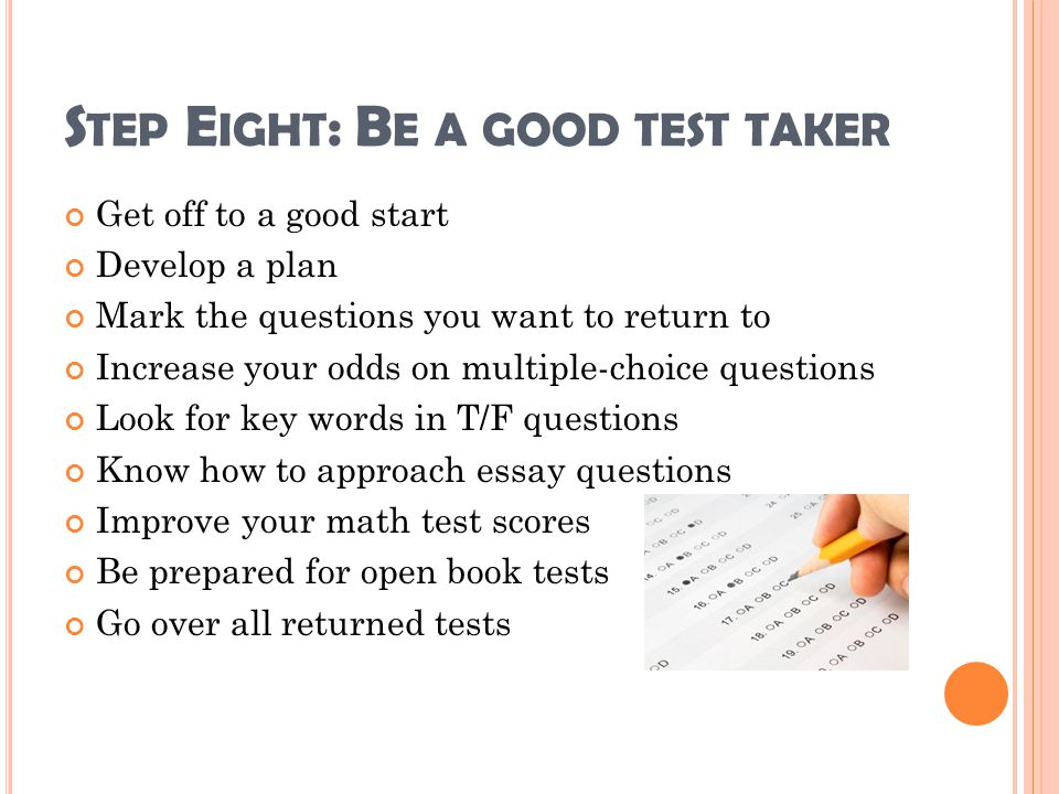 Step Eight: Be a good test taker