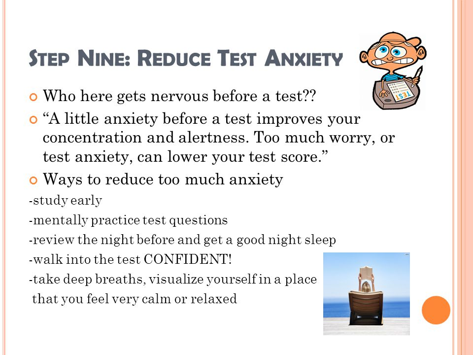 Step Nine: Reduce Test Anxiety