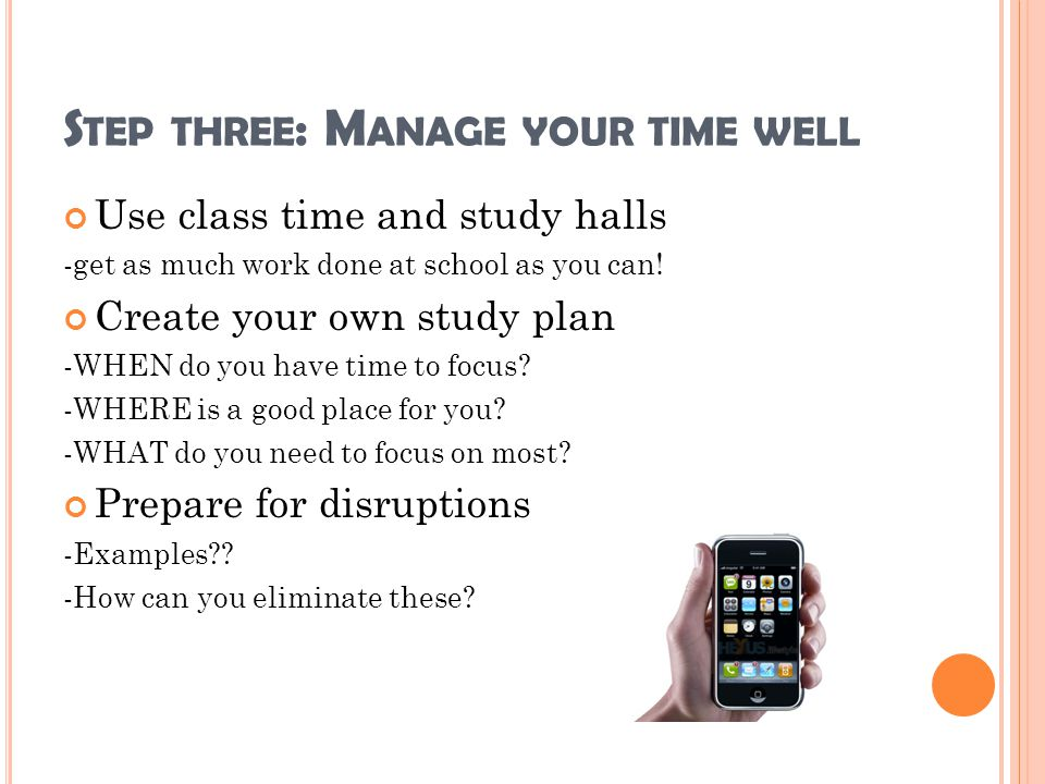 Step three: Manage your time well