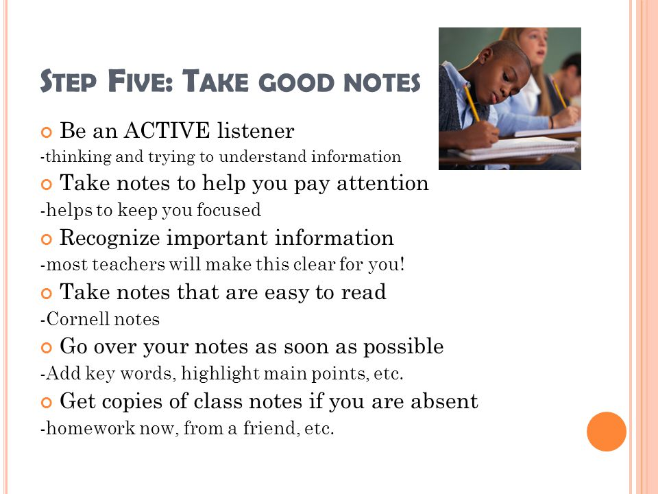 Step Five: Take good notes