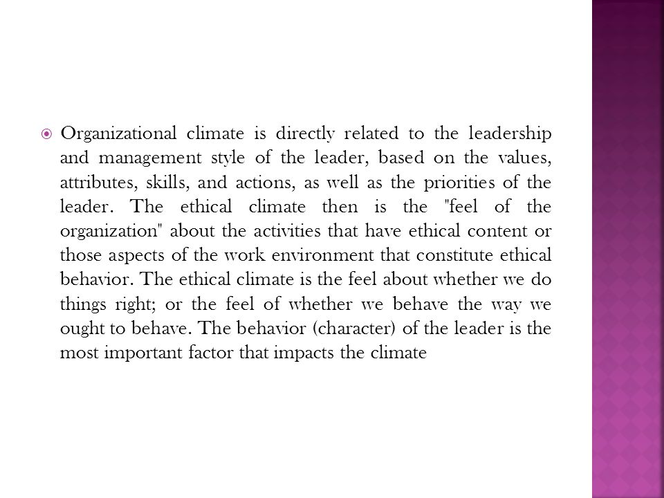 leadership is the most important factor in establishing an ethical climate Management's role in shaping organizational culture  communication are important characteristics, thus it is  when organizational leaders represent high ethical.