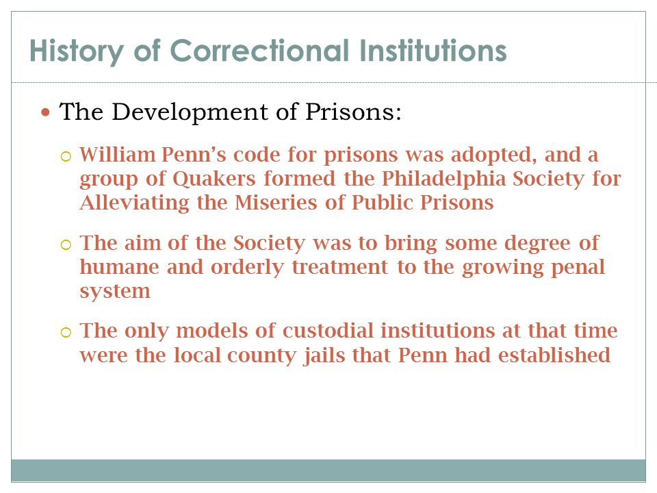 correctional systems history development and practices Provide assistance to federal, state, and local correctional agencies, and work to advance the practice of corrections throughout the country provide training, technical assistance, and clearinghouse services, and undertake research, evaluation, and policy formulation to advance correctional practices in many different areas.