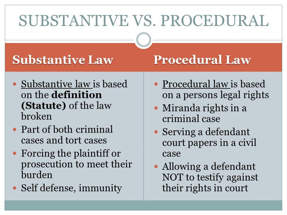 SUBSTANTIVE VS. PROCEDURAL