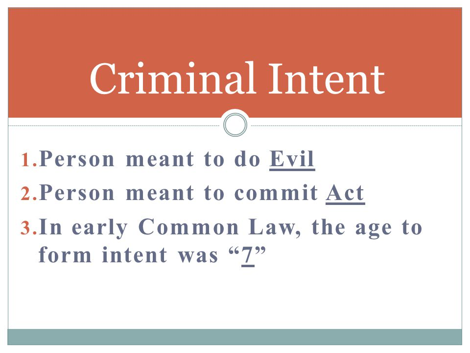 Criminal Intent Person meant to do Evil Person meant to commit Act
