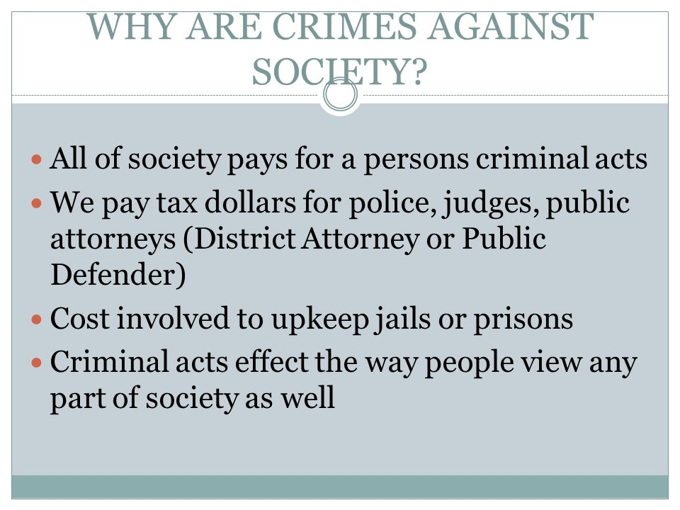 WHY ARE CRIMES AGAINST SOCIETY