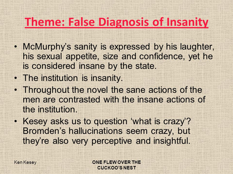 false diagnosis of insanity one flew over the cuckoo s nest Mental illness and society is designed to explore mental illness and how sufferers participate in diagnosis, and treatment of one flew over the cuckoo's nest.