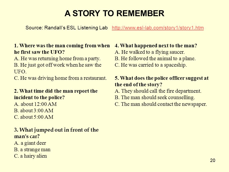 A STORY TO REMEMBER Source: Randall's ESL Listening Lab http://www.esl-lab.com/story1/story1.htm.