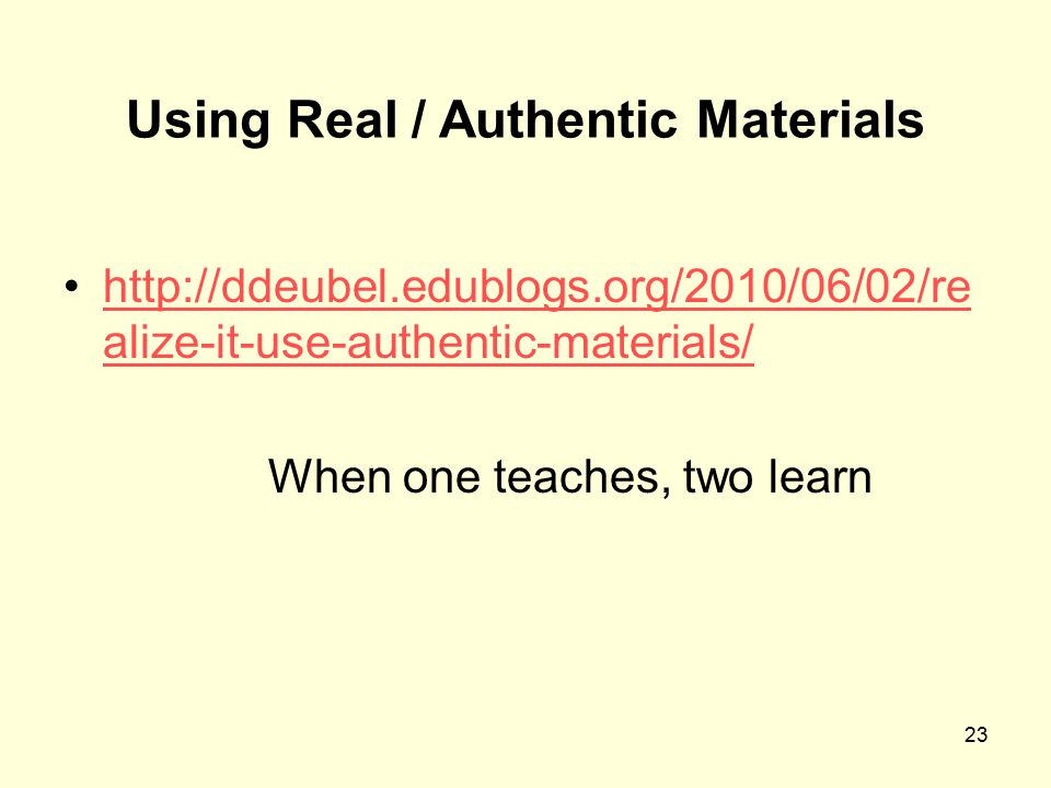 Using Real / Authentic Materials