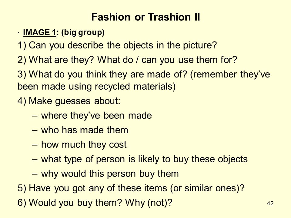 Fashion or Trashion II 1) Can you describe the objects in the picture