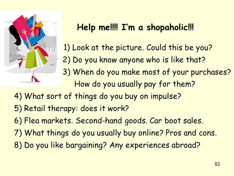 Help me!!!! I'm a shopaholic!!!