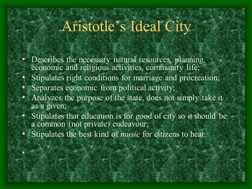 the ideal state and citizens according to aristotle According to aristotle aristotle's ideal political community is led by citizens who recognize on this view, moral character is a state closer to what.