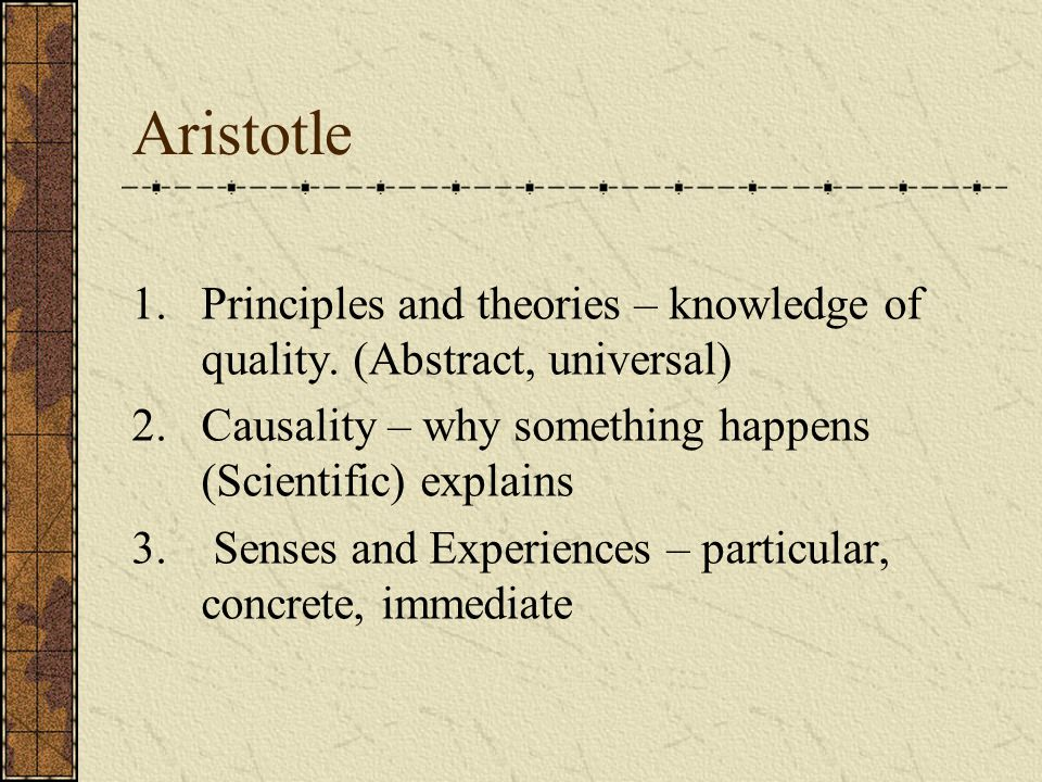 theories of aristotle According to aristotle, there are six constituent parts of a tragedy: plot, character, thought, diction, song and spectacle of these six parts, which one is the most important.