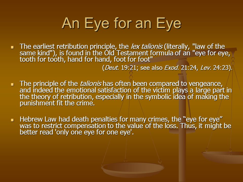 eye for an eye punishment A woman will be blinded in one eye in iran after a judge ruled she should suffer  an 'eye for an eye' punishment under sharia law.