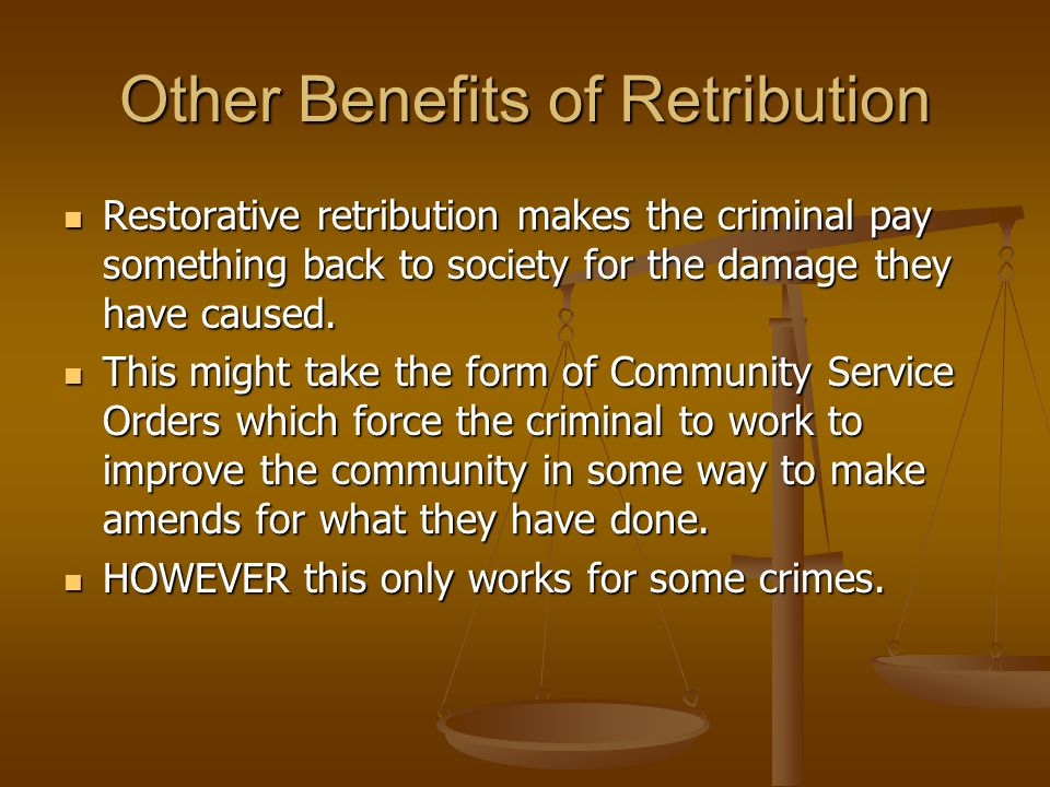 advantages and disadvantages of community service as punishment Who the victim is--individual or community--determines the type of reparative sanction distinguishing community service from restitution in this way helps prevent community service from being used as a punitive sanction: if it is simply added on to the offender's sentence, it is used as a means of punishment if instead.