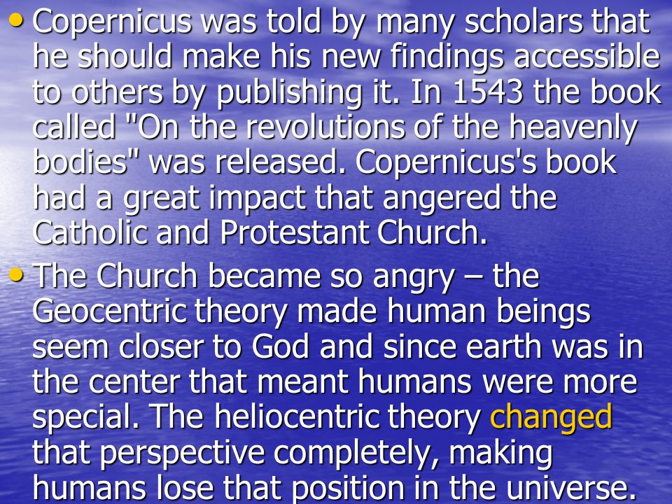 the impact of the heliocentric theory Heliocentric theory in the age of the impact of his discoveries on the inquisition did issue a firm denouncement of the heliocentric model.