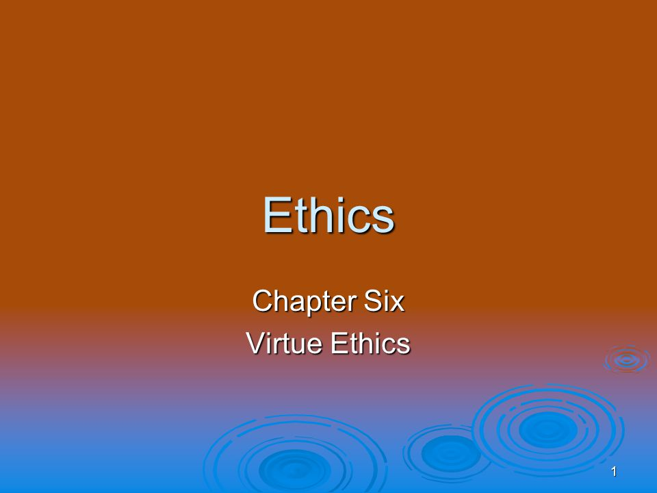 Ethics and the manager chapter six