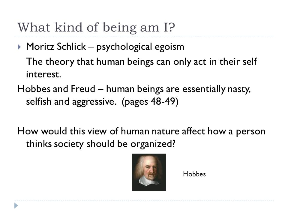 the beliefs of hobbes in human nature as rational egoists Comparing the social contracts of hobbes  outlook on human nature, and instilled in hobbes a strong  hobbes was adamant that a rigorous, rational.