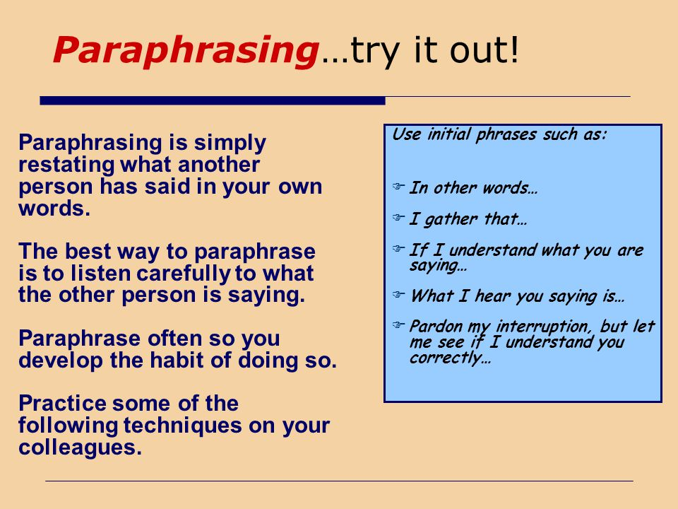 Paraphrasing…try it out!