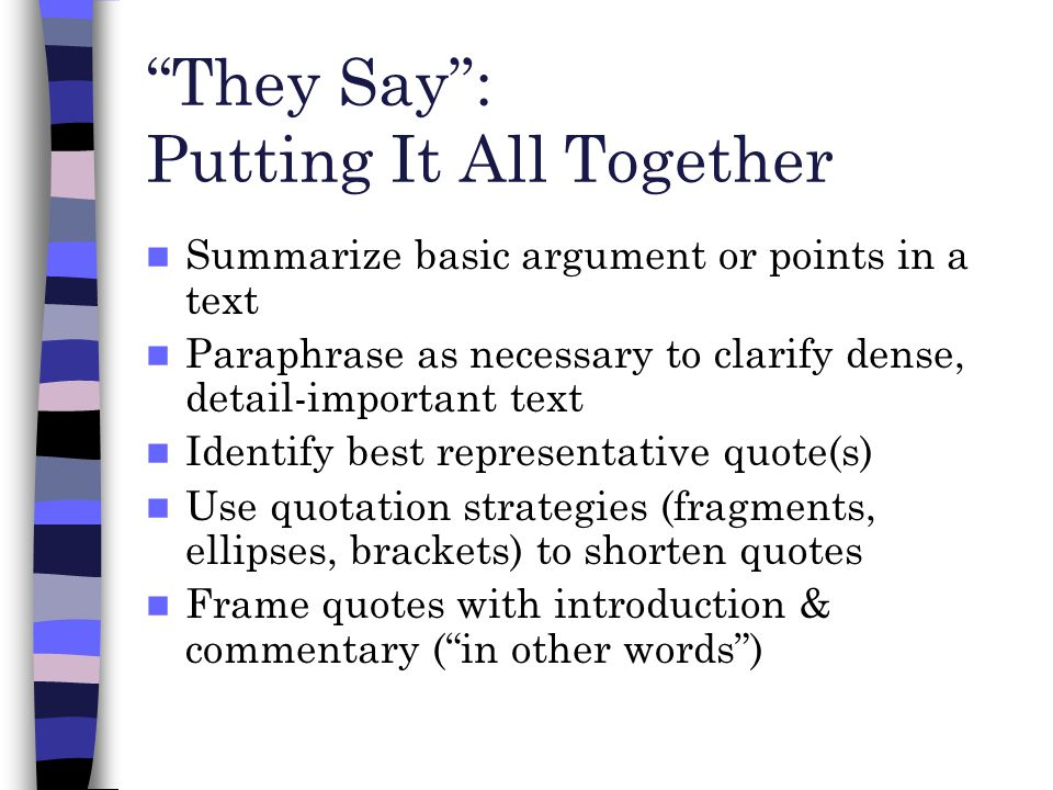 introduction of they say i say What they say must always be connected to what you say statement that introduces the quote that includes who is speaking and set up what the quotation says have students get specific.
