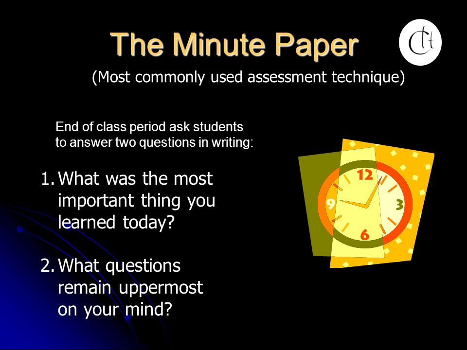 The Minute Paper What was the most important thing you learned today