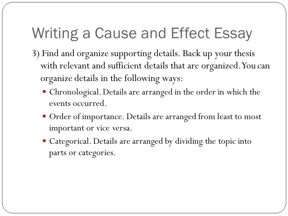 cause and effect thesis outline The cause and effect essay is written on the reason of the happening and explains about the results of the occurrence we can discuss both causes and effects in a cause effective essay, but it depends upon the requirement of the topic it is not necessary to use both aspects you can use either causes or effects.