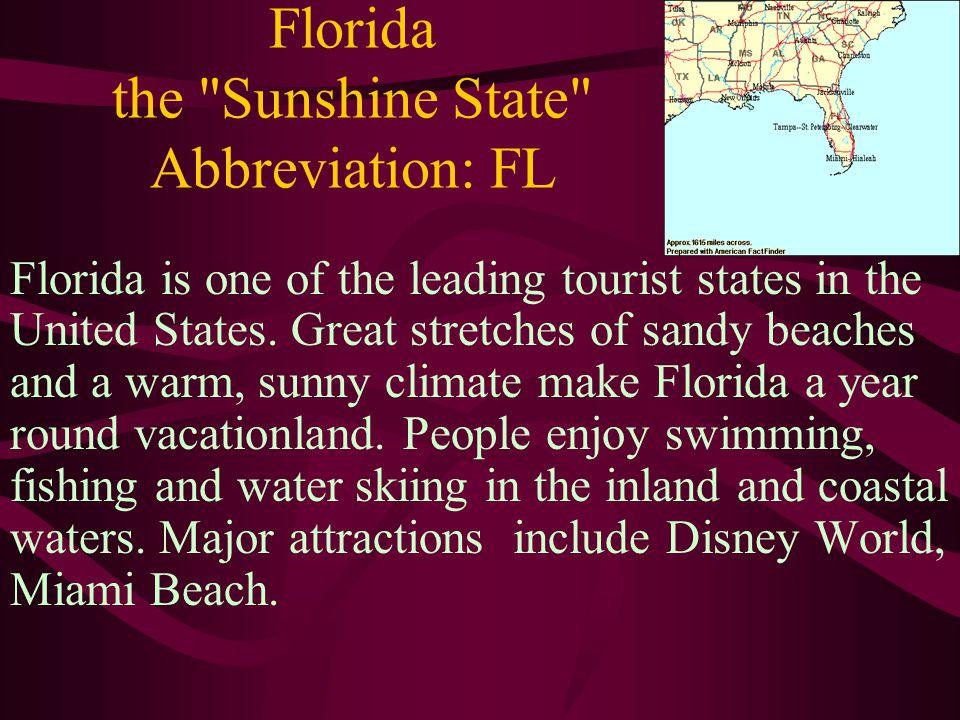 Florida the Sunshine State Abbreviation: FL