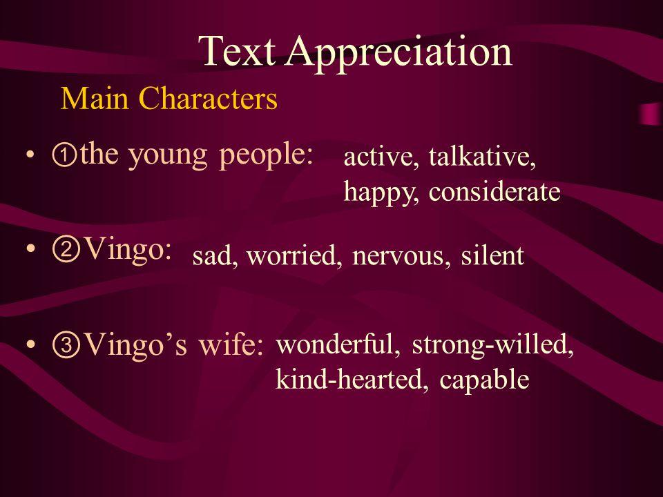 Text Appreciation Main Characters ②Vingo: ③Vingo's wife: