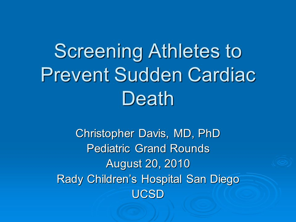 Screening Athletes to Prevent Sudden Cardiac Death