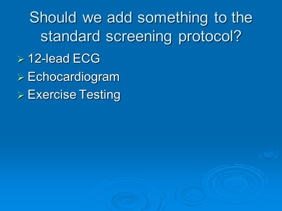 Should we add something to the standard screening protocol