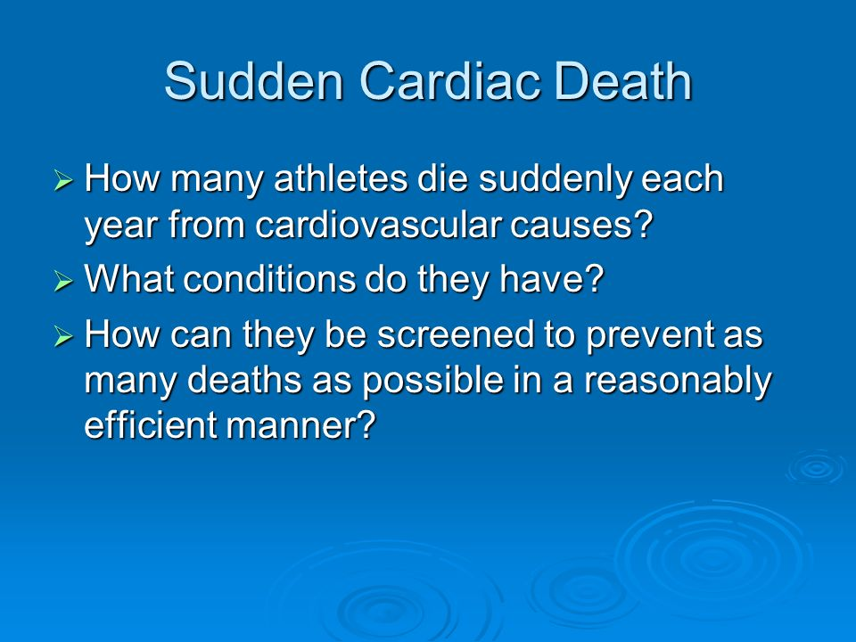Sudden Cardiac Death How many athletes die suddenly each year from cardiovascular causes What conditions do they have