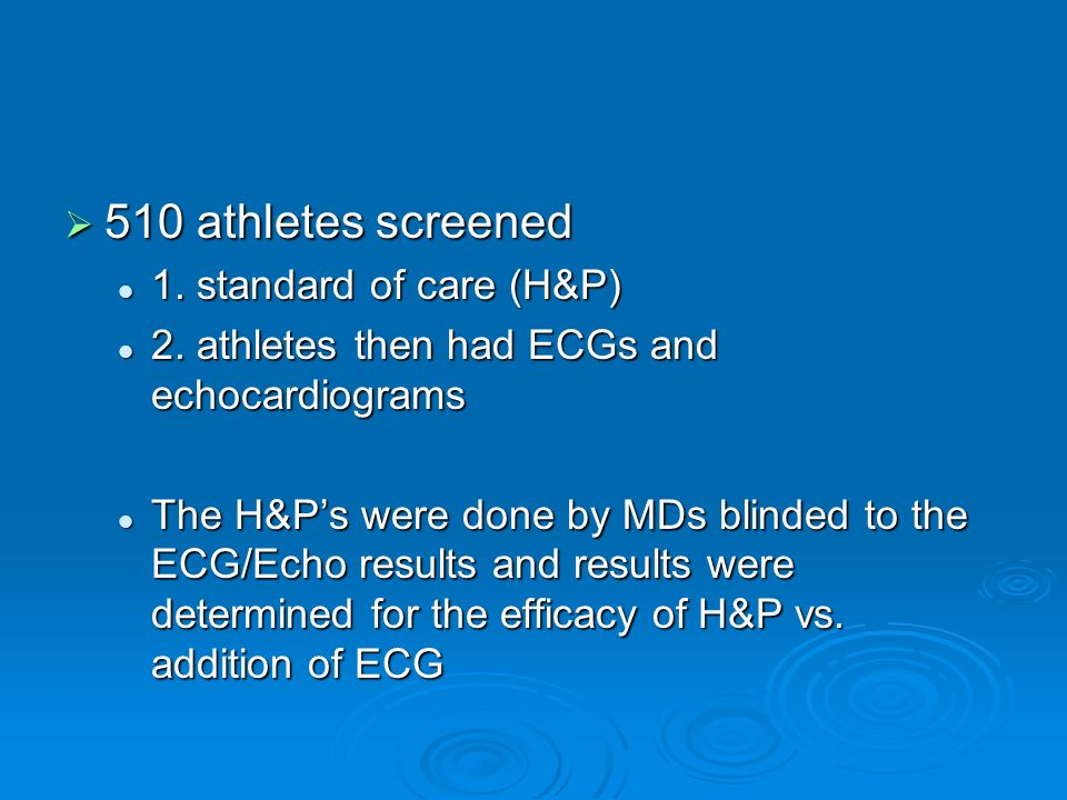 510 athletes screened 1. standard of care (H&P)