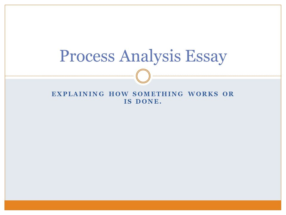 process analysis essay ppt video online  process analysis essay