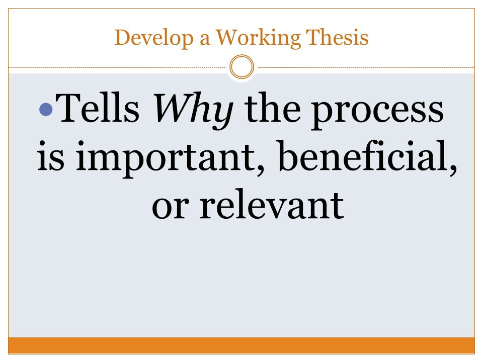 Two Steps to a Working Thesis Statement