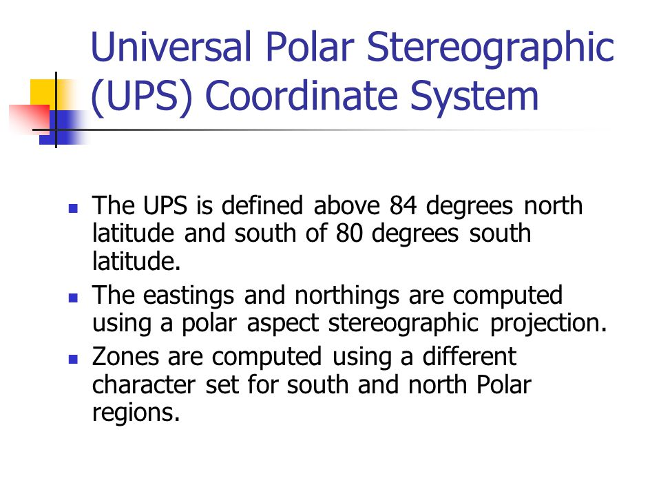 Universal Polar Stereographic (UPS) Coordinate System