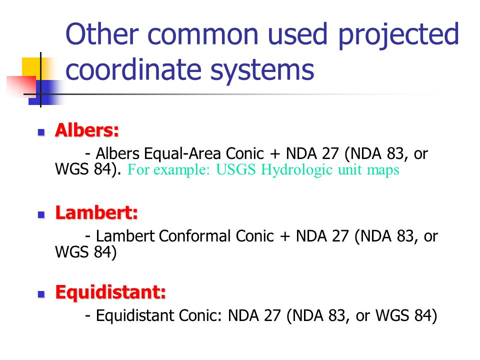 Other common used projected coordinate systems