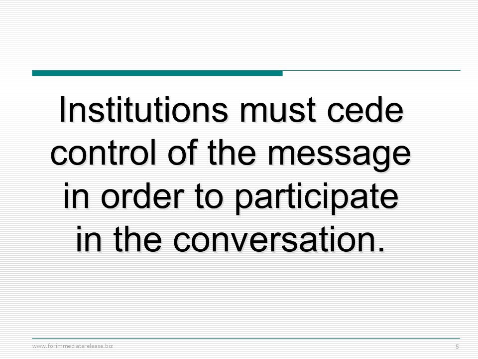 Podcasting 101 Institutions must cede control of the message in order to participate in the conversation.