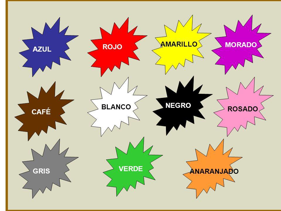 AMARILLO MORADO ROJO AZUL BLANCO NEGRO ROSADO CAFÉ VERDE GRIS ANARANJADO