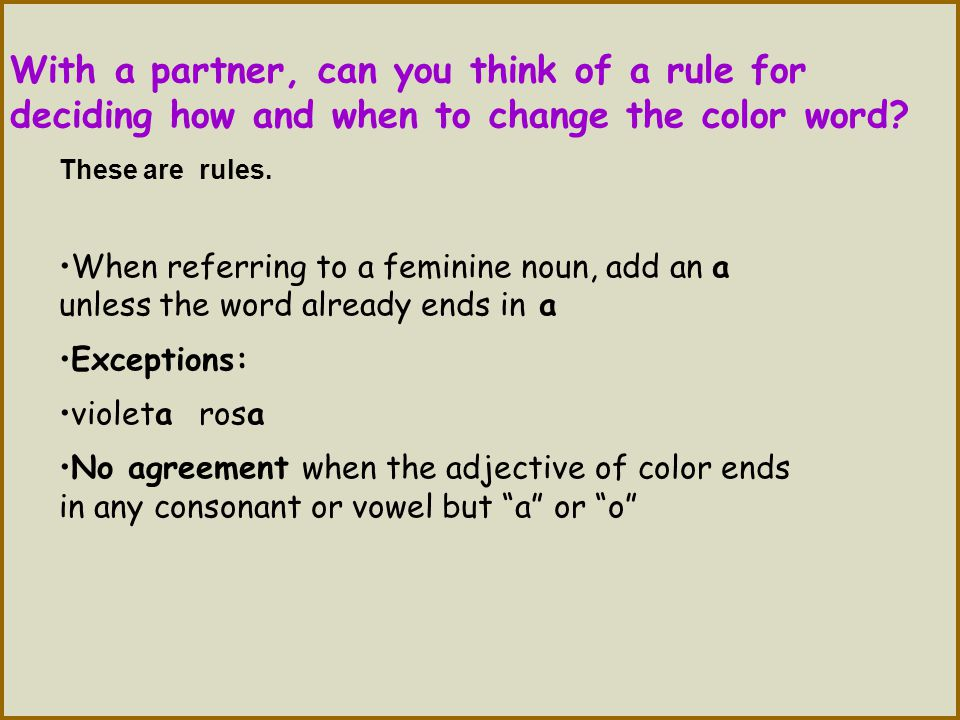 With a partner, can you think of a rule for deciding how and when to change the color word