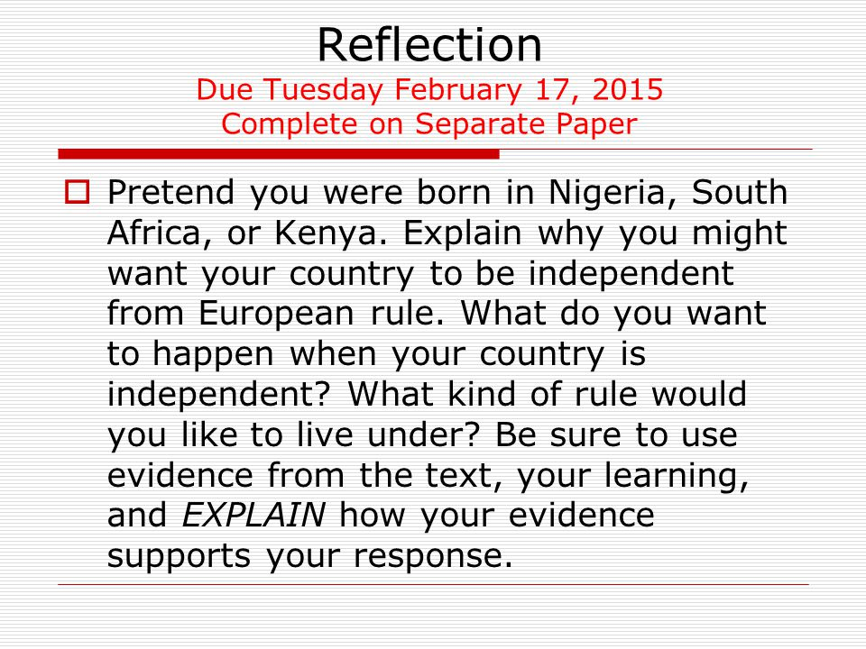 Reflection Due Tuesday February 17, 2015 Complete on Separate Paper