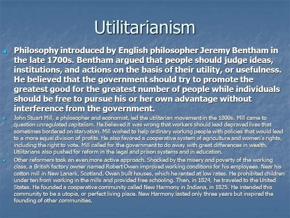 the consideration of individual rights in jeremy benthams and john stuart mills utilitarian philosop Born in 1806 in london, mill was the son of the prominent philosopher and  historian  philosopher jeremy bentham (1748–1832), the founder of  utilitarianism  of people, mill nevertheless worked to protect the rights of  individuals,  what you should (& shouldn't) take into consideration when  choosing a college.