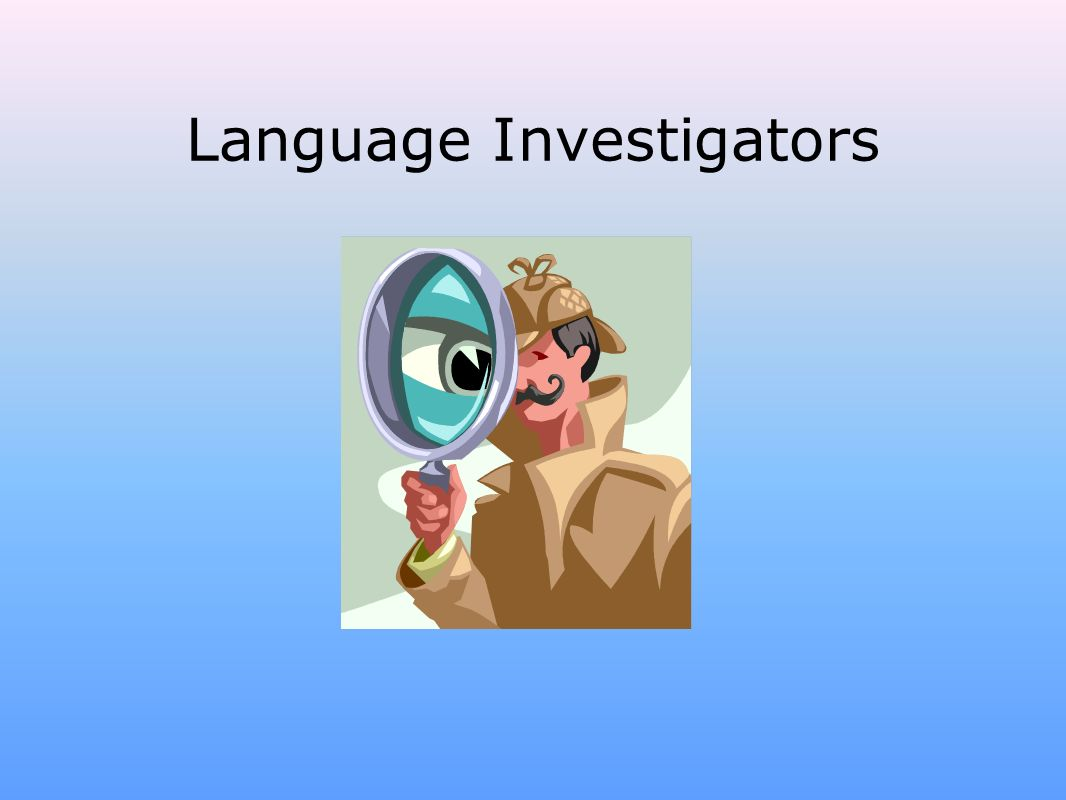 Language Investigators