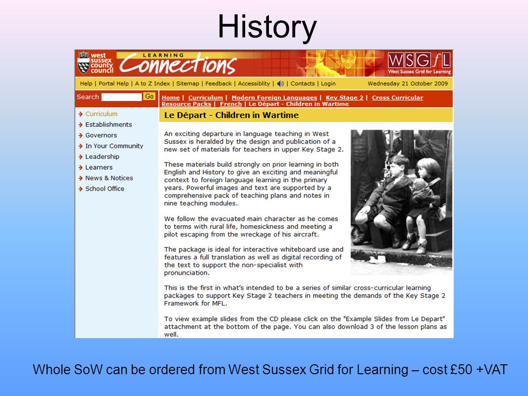 History Whole SoW can be ordered from West Sussex Grid for Learning – cost £50 +VAT