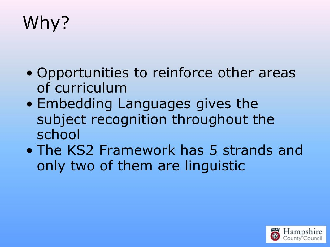 Why Opportunities to reinforce other areas of curriculum